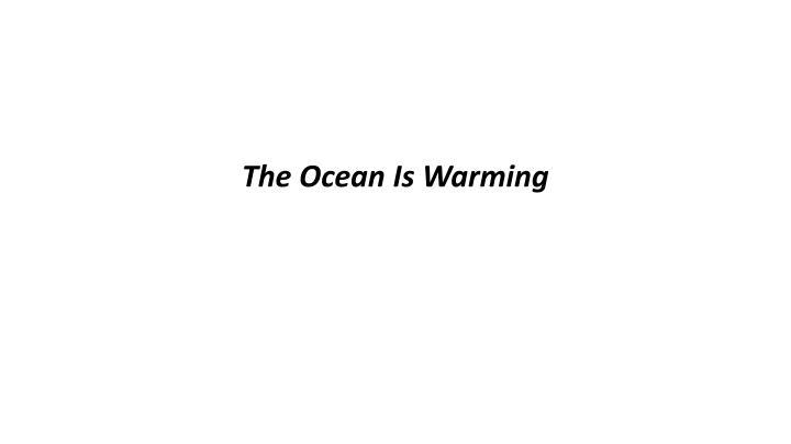 The Ocean Is Warming