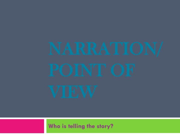 narration point of view n.