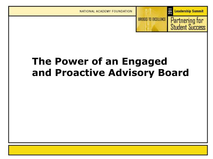 the power of an engaged and proactive advisory board n.