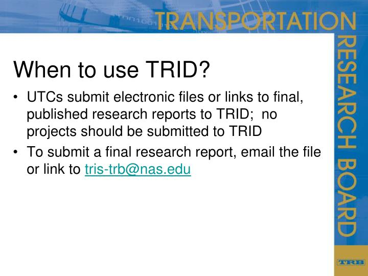 When to use TRID?