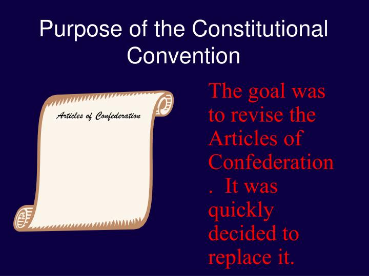 Purpose of the constitutional convention