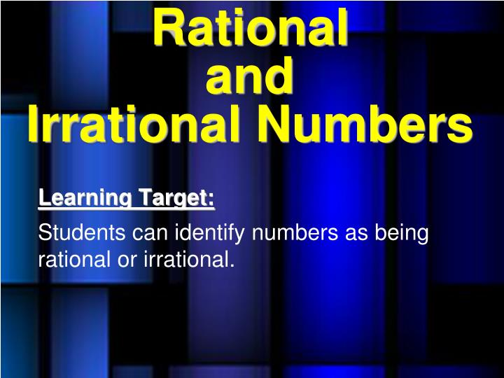 rational versus irrational in the master 3-rational vs irrational students who took this test also took : 7n2 & 7n3 rational and irrational numbers & the number line 48 rational or irrational.