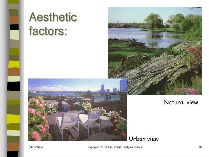 Aesthetic factors: