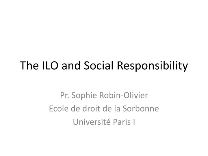 The ilo and social responsibility