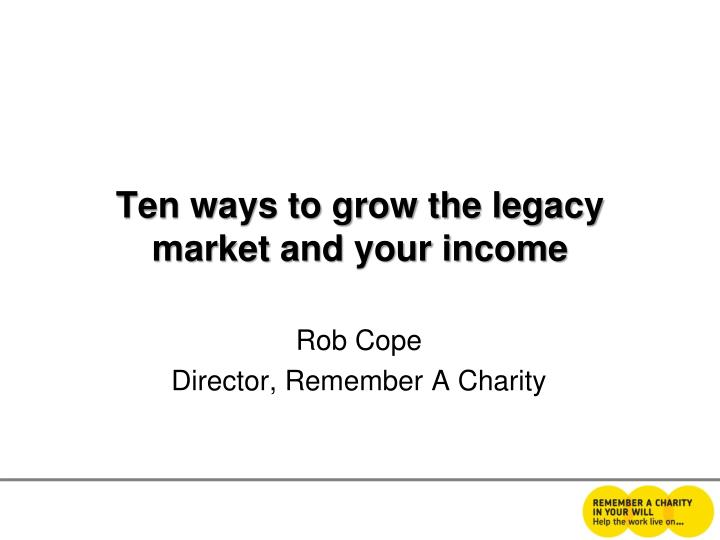 ten ways to grow the legacy market and your income n.