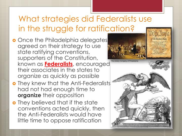 what strategies did federalists use in the struggle for ratification n.