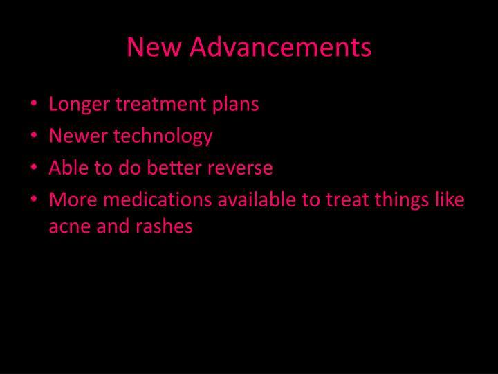 New Advancements