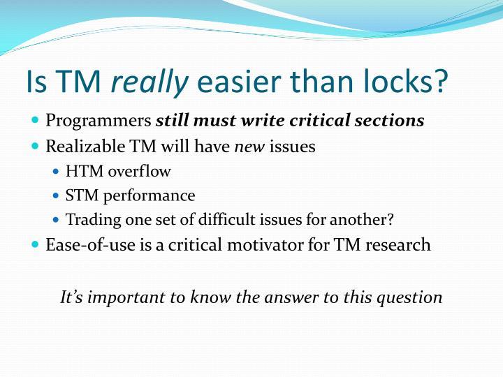 Is tm really easier than locks