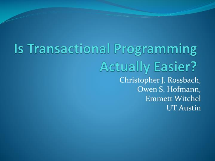 Is transactional programming actually easier