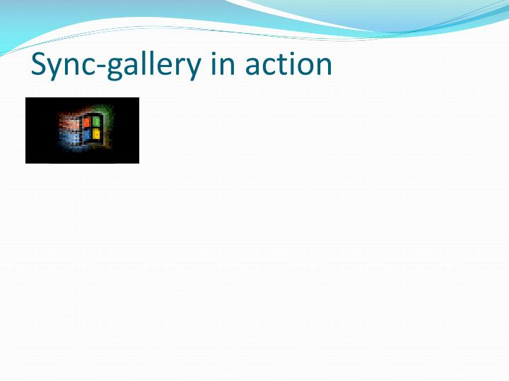 Sync-gallery in action