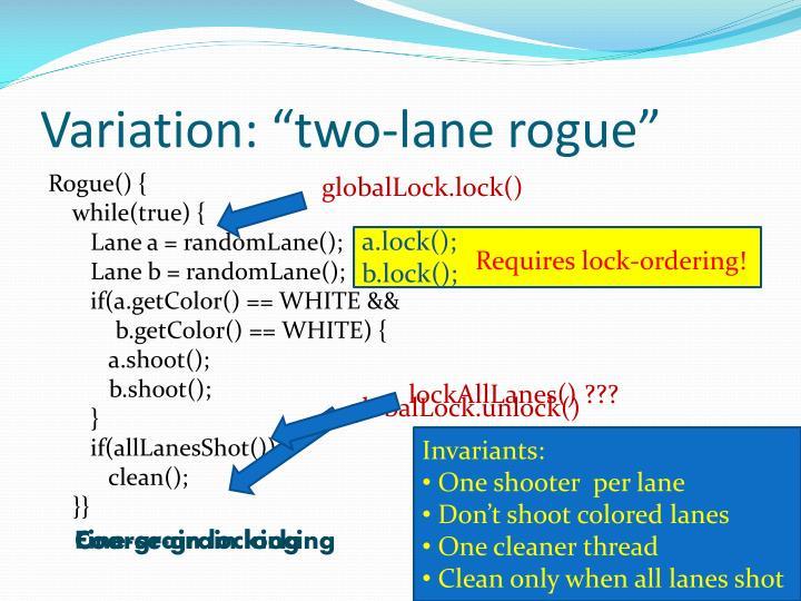 """Variation: """"two-lane rogue"""""""