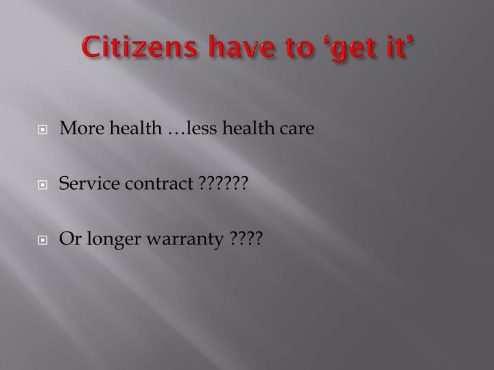 Citizens have to 'get it'