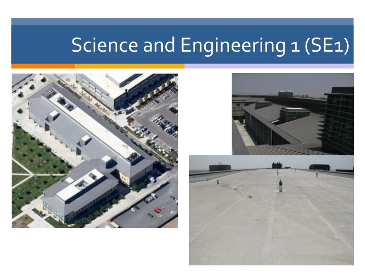 Science and Engineering 1 (SE1)