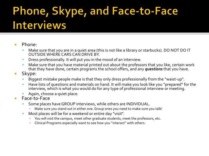 Phone, Skype, and Face-to-Face Interviews