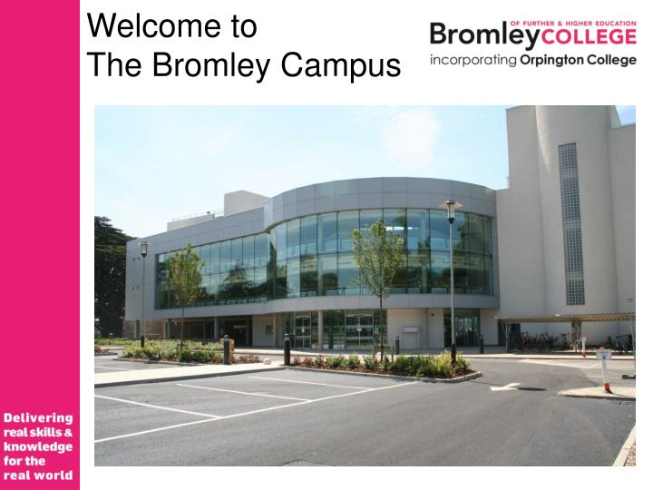 Welcome to the bromley campus