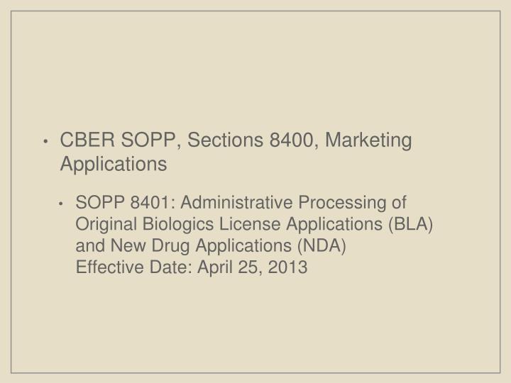 CBER SOPP, Sections 8400, Marketing Applications