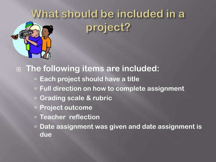 What should be included in a project?