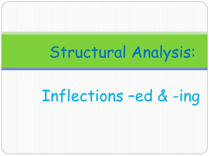 Inflections ed ing