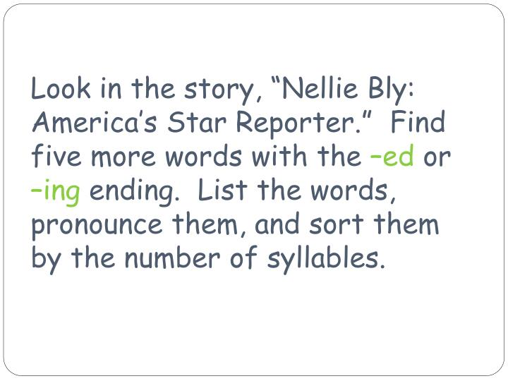 """Look in the story, """"Nellie Bly:  America's Star Reporter.""""  Find"""