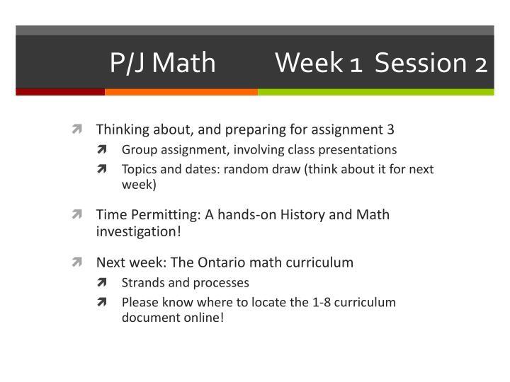 P/J Math          Week 1  Session 2