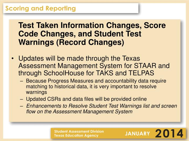 Test Taken Information Changes, Score Code Changes, and Student Test Warnings (Record Changes)