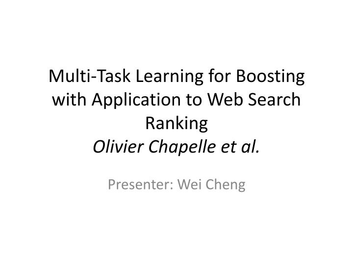 Multi task learning for boosting with application to web search ranking olivier chapelle et al