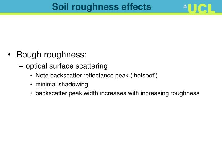 Soil roughness effects