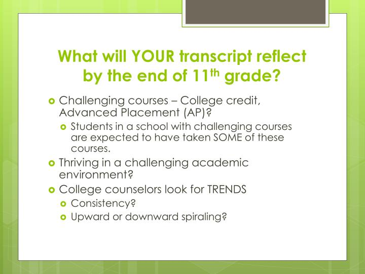What will your transcript reflect by the end of 11 th grade