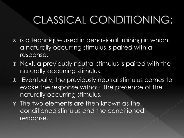 classical conditioning and ethics Classical conditioning is commonly associated with ivan pavlov, who rang a bell every time he fed his dog until the mere sound of the bell caused his dog to salivate  the ethics of martin.