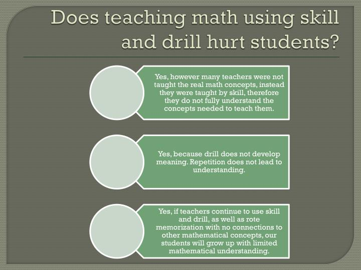 Does teaching mathematical skills in a skill and drill way hurt students?