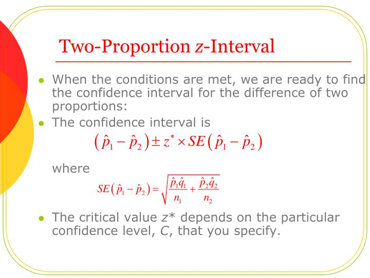 When the conditions are met, we are ready to find the confidence interval for the difference of two proportions: