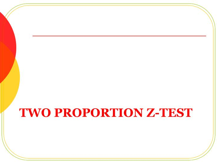 Two Proportion z-Test