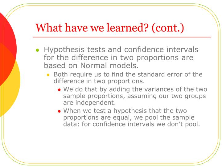 What have we learned? (cont.)