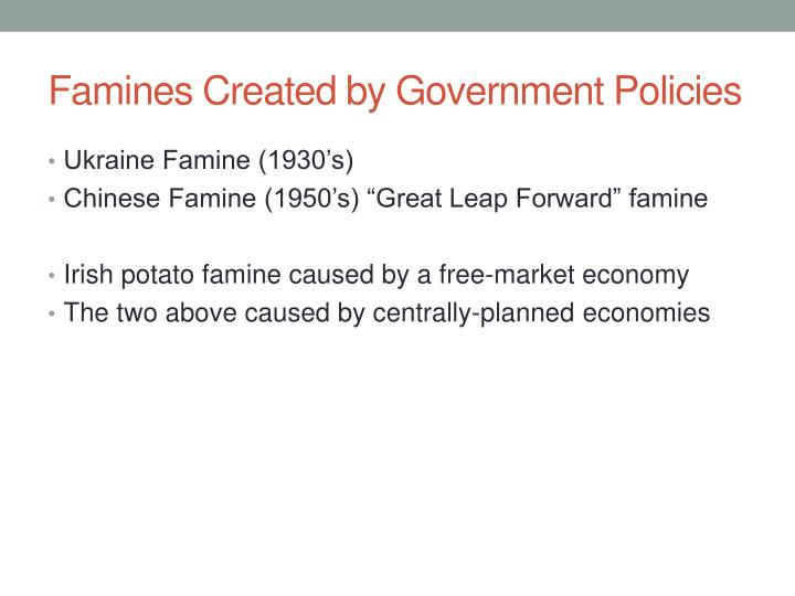 Famines Created by Government Policies