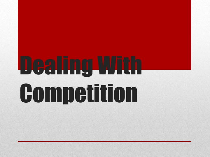 dealing with competition n.