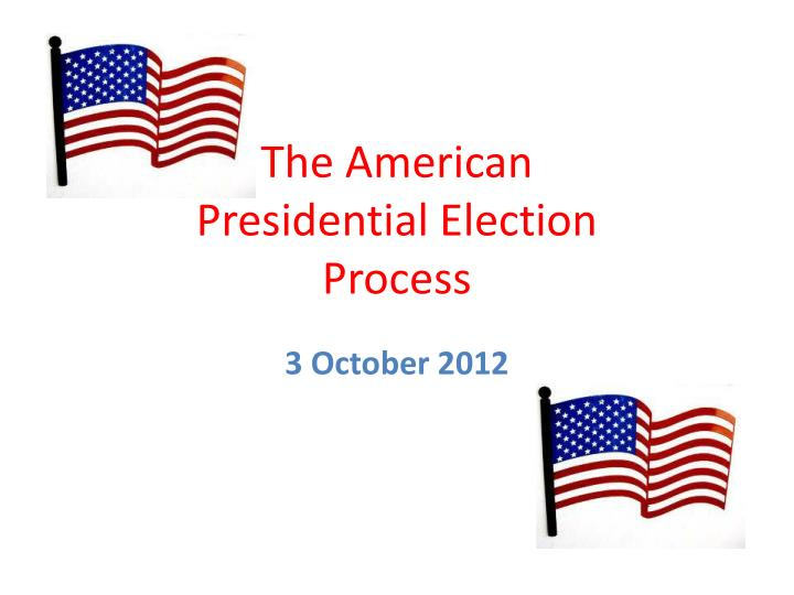 the american presidential election process n.
