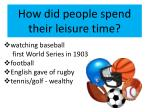 how did people spend their leisure time