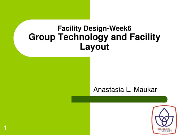 facility design week6 group technology and facility layout n.