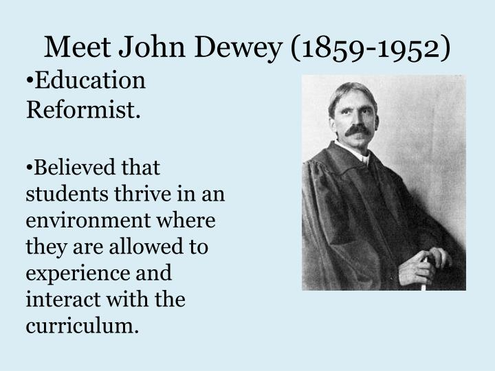 Meet John Dewey (1859-1952)