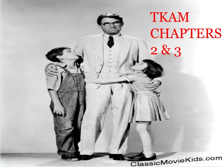 TKAM CHAPTERS  2 & 3