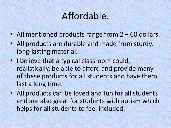 Affordable.