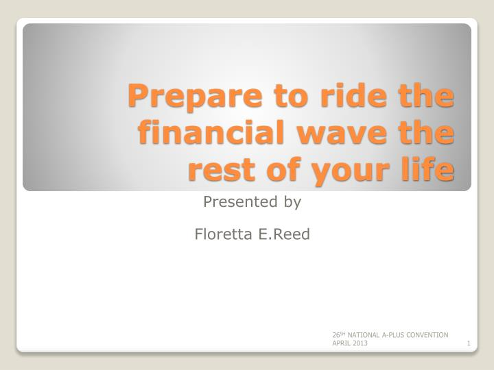 prepare to ride the financial wave the rest of your life