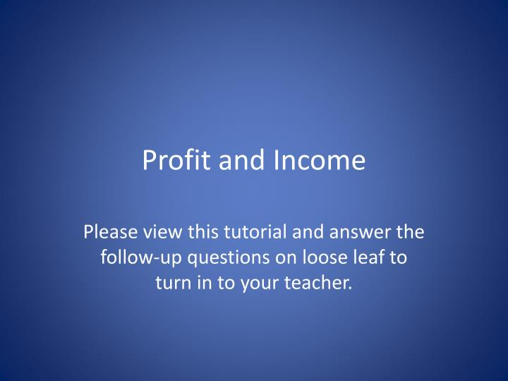 profit and income n.