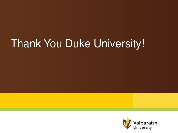 Thank You Duke University!