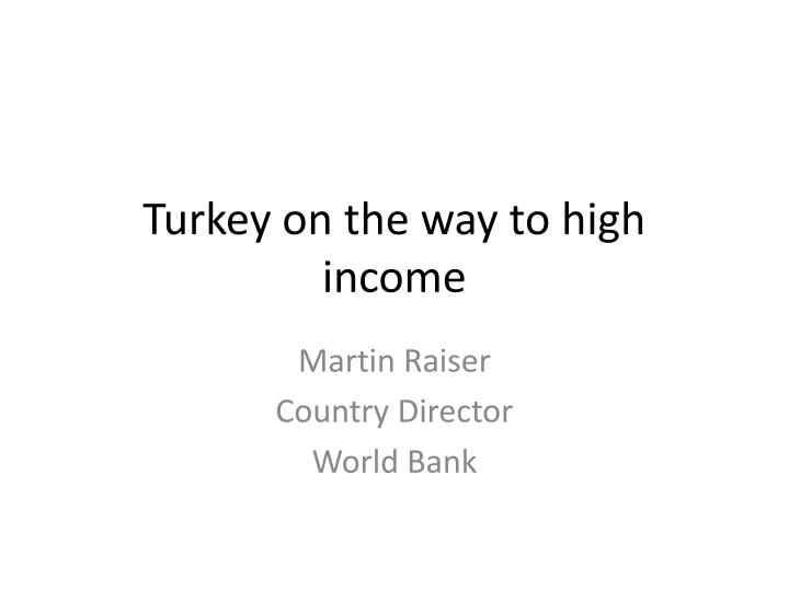 Turkey on the way to high income