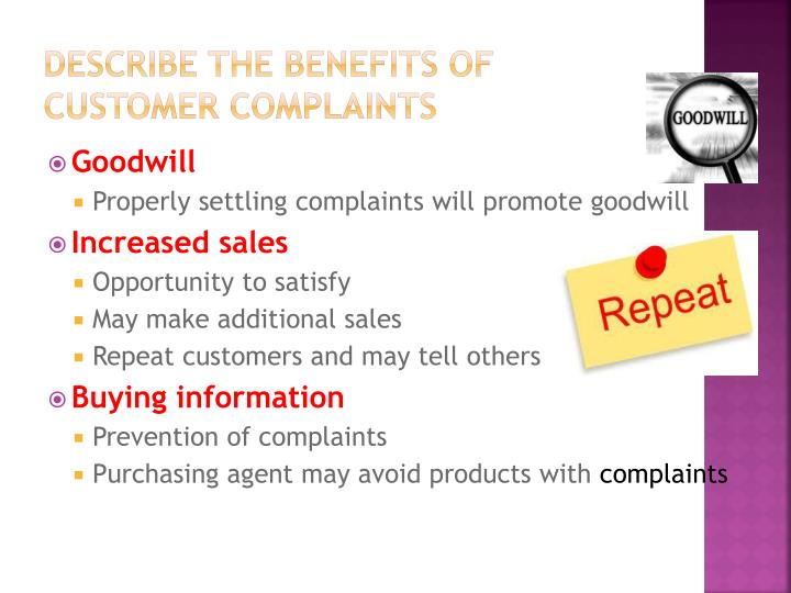 Describe the benefits of customer complaints