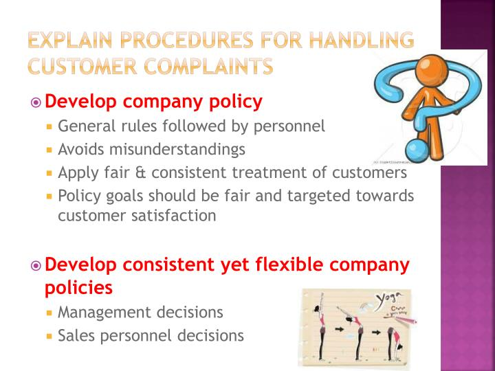 Explain procedures for handling customer complaints