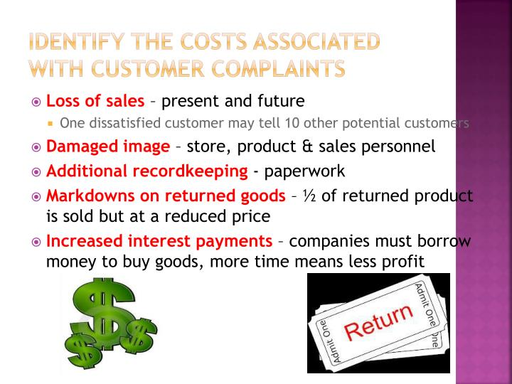 Identify the costs associated with customer complaints
