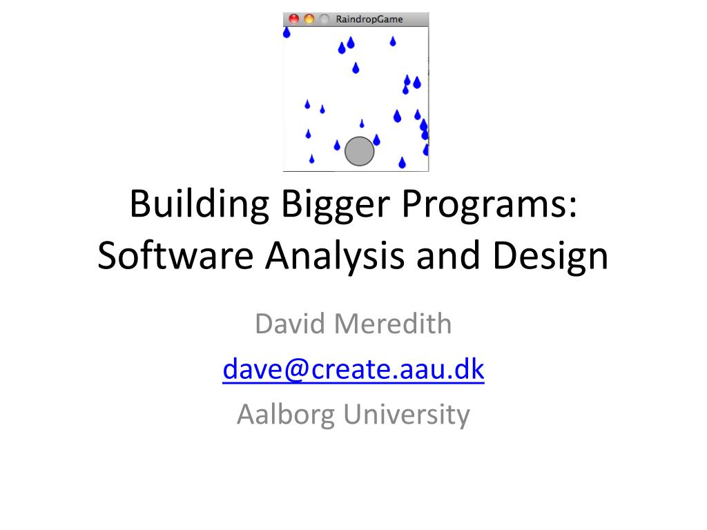 Ppt Building Bigger Programs Software Analysis And Design Powerpoint Presentation Id 2573681