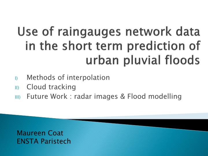 use of raingauges network data in the short term prediction of urban pluvial floods n.